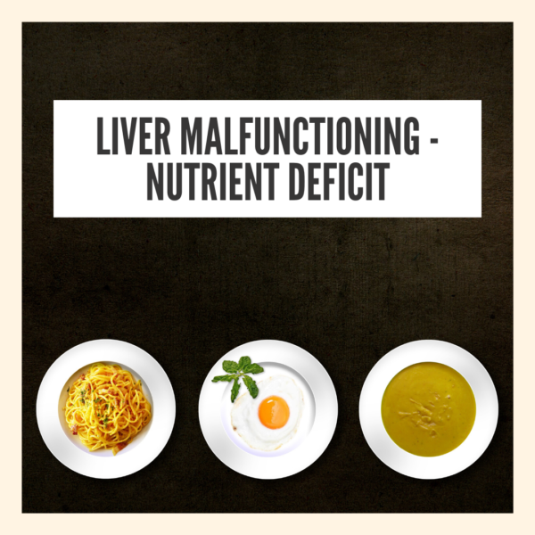 Liver malfunctioning because of nutrient deficit
