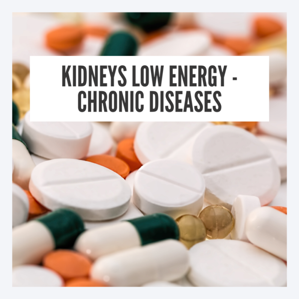 Kidneys low energy because of chronic diseases