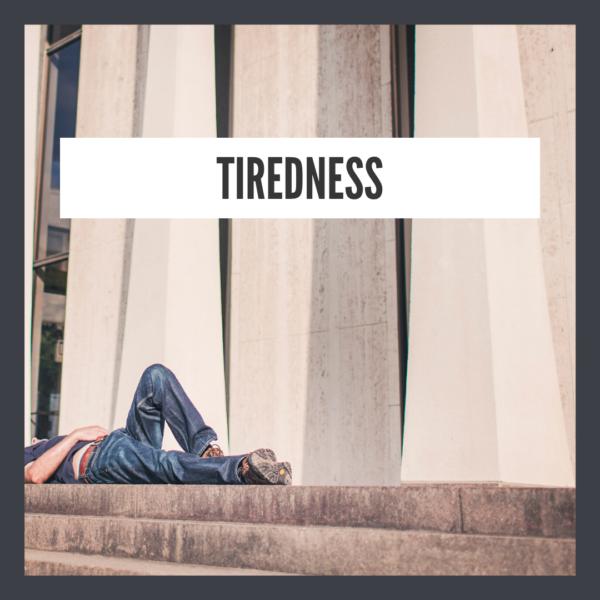 Tiredness